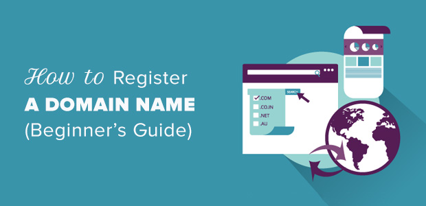 How To Register A Domain Name For Your Website Beginner S Guide